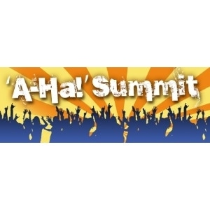 """A-Ha!"" Summit"