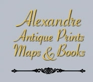 Alexandre Antique Prints, Maps & Books