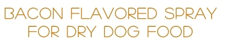 Bacon Spray Dog Food Toppers promo codes