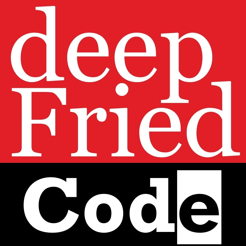 Deep Fried Code