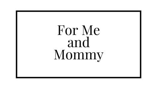 For Me and Mommy promo codes