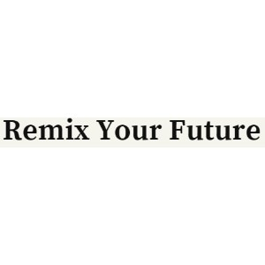 Remix Your Future