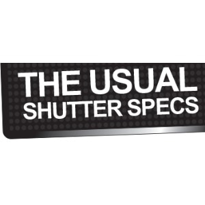 The Usual Shutter Specs