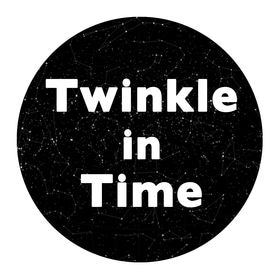 Twinkle In Time